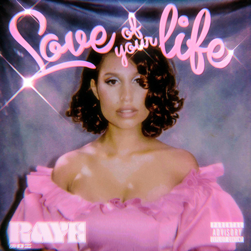 Love Of Your Life by RAYE