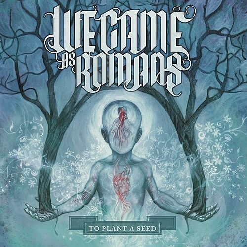 To Plant A Seed de We Came As Romans