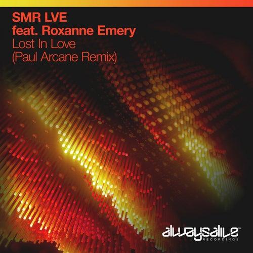 Lost In Love (Paul Arcane Remix) van SMR LVE