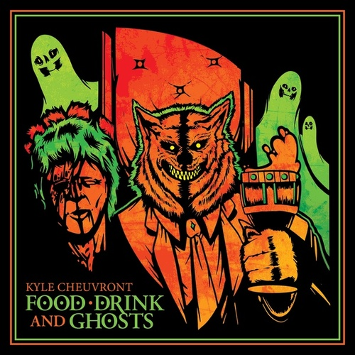 Food, Drink, and Ghosts by Kyle Cheuvront