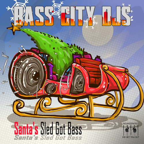 Santa's Sled Got Bass by Bass City DJs