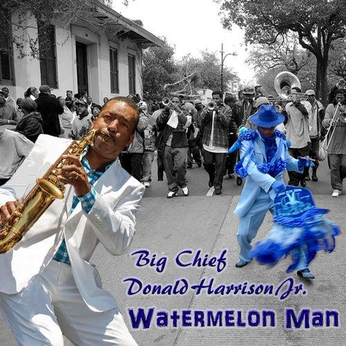 Watermelon Man von Big Chief Donald Harrison Jr.