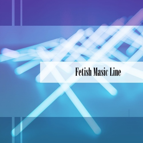 Fetish Masic Line di Pupillo