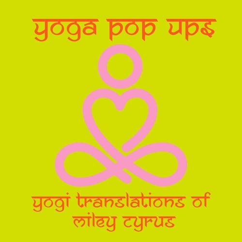 Yogi Translations of Miley Cyrus von Yoga Pop Ups