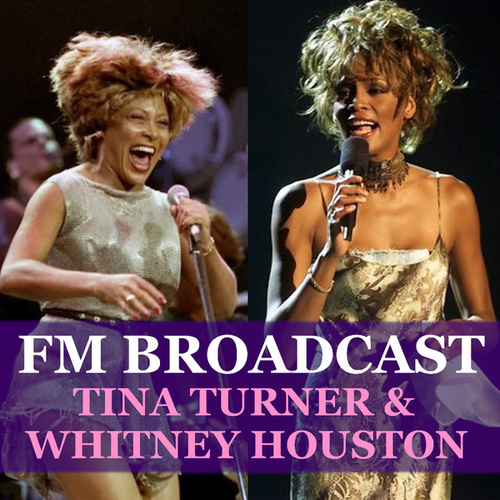 FM Broadcast Tina Turner & Whitney Houston by Tina Turner