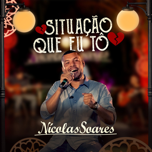 Situação Que Eu Tô de Nicolas Soares