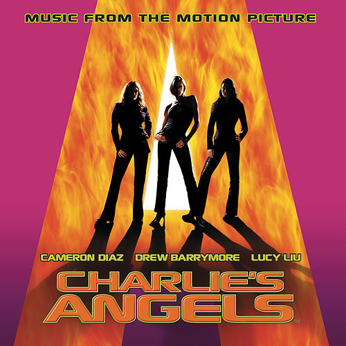 Charlie's Angels - Music From The Motion Picture by Charlie's Angels