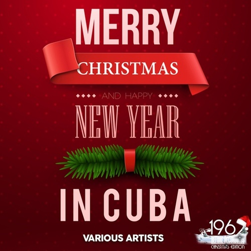 Merry Christmas and Happy New Year in Cuba by Various Artists