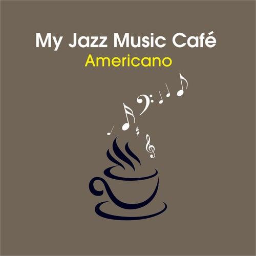 My Jazz Music Café  - Americano by Various Artists