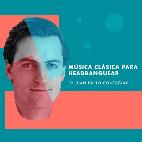 Música Clásica para Headbanguear por Juan Pablo Contreras by Juan Pablo Contreras