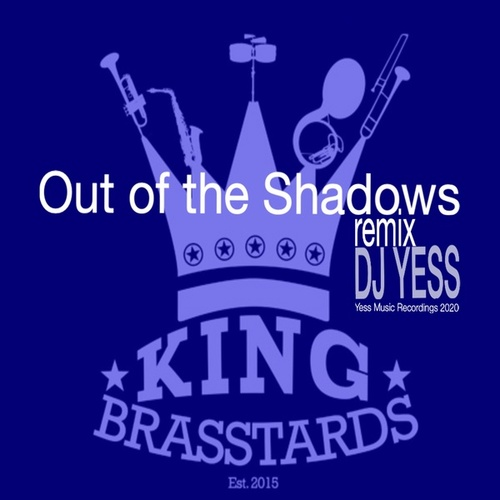 Out of the Shadows (DJ Yess Remix) by The King Brasstards