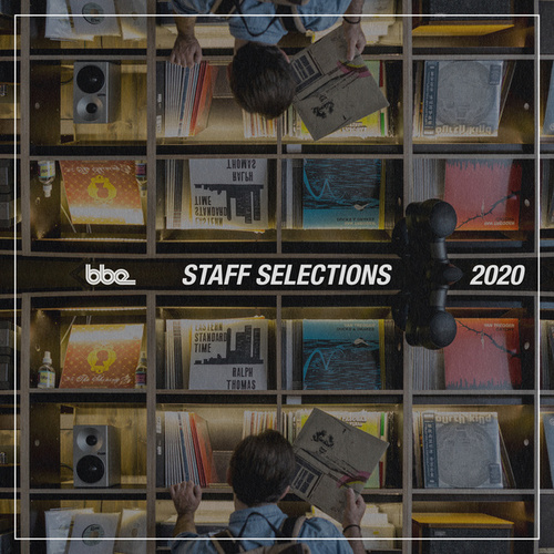 BBE Staff Selections 2020 by Various Artists