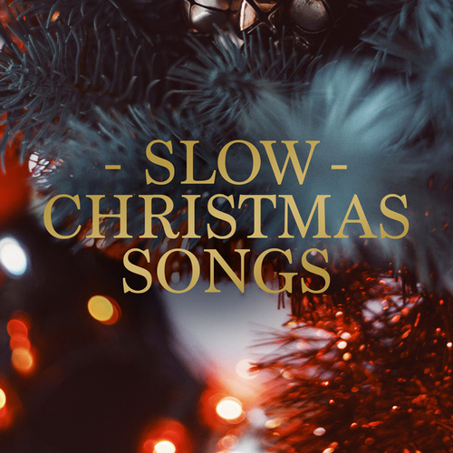 Slow Christmas Songs by Various Artists