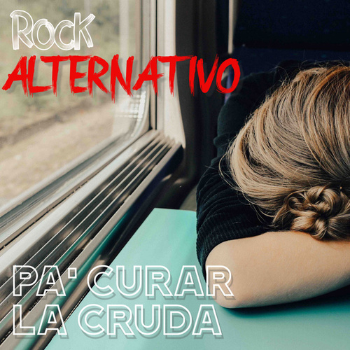 Rock Alternativo Pa' Curar La Cruda by Various Artists
