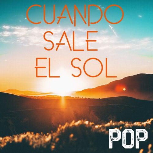 Cuando Sale El Sol: Pop by Various Artists