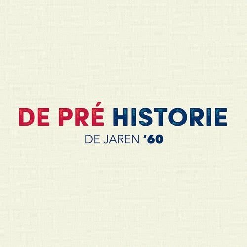 De Pré Historie - De jaren '60 by Various Artists