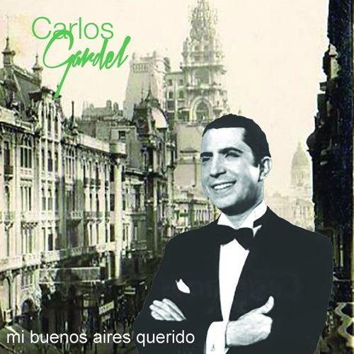 Mi Buenos Aires Querido by Carlos Gardel