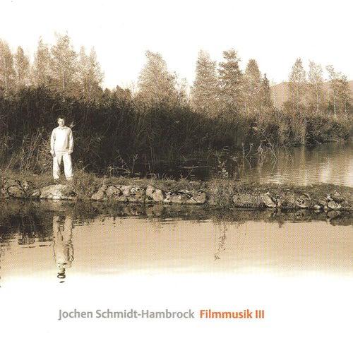 Filmmusik 3 von Jochen Schmidt-Hambrock