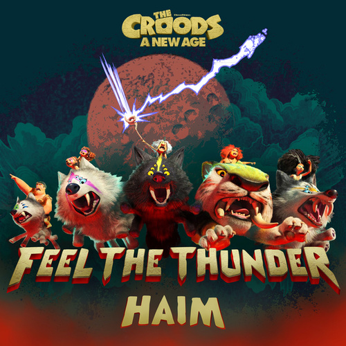 Feel The Thunder (The Croods: A New Age) de HAIM