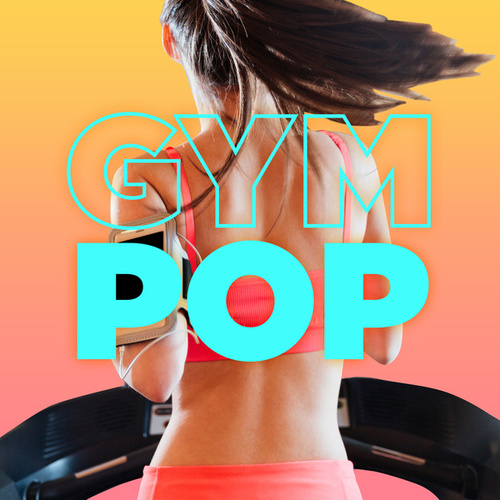 Gym Pop by Various Artists