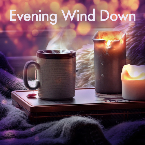 Evening Wind Down by Various Artists