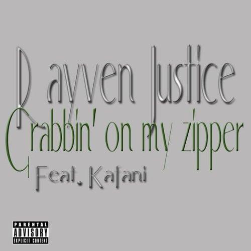 Grabbin' On My Zipper (feat. Kafani) - Single by Rayven Justice