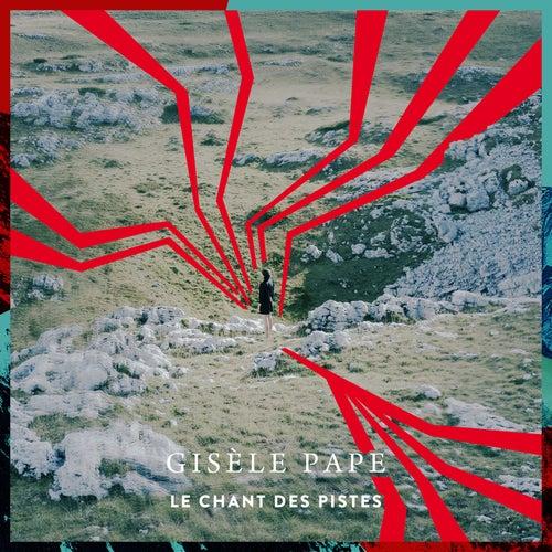 Le chant des pistes (Radio Edit) by Gisèle Pape