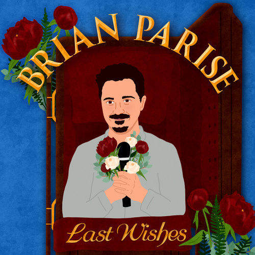 Last Wishes by Brian Parise