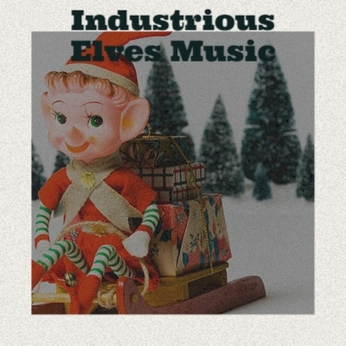 Industrious Elves Music de The Ames Brothers, Mario Lanza, Denny Chew