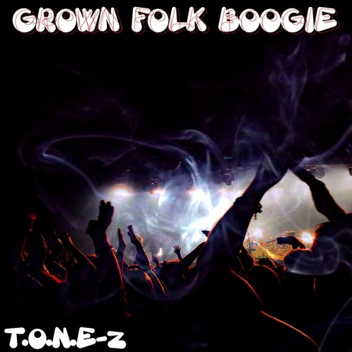 Grown Folk Boogie by ToneZ