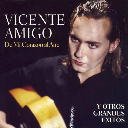 De Mi Corazón al Aire y Otros Grandes Éxitos de Vicente Amigo