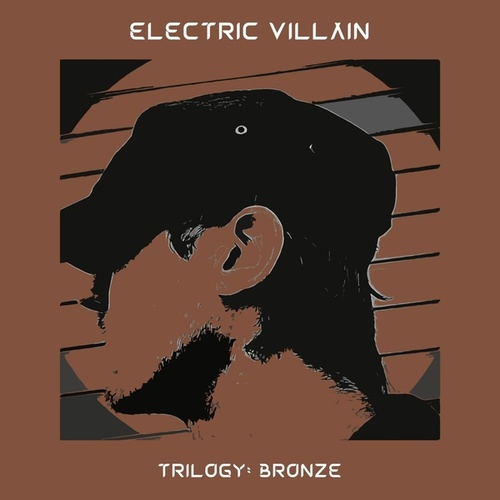 Trilogy: Bronze by Electric Villain