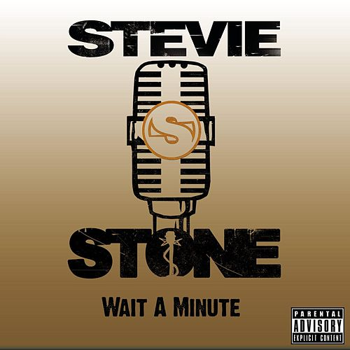 Wait A Minute (Explicit) de Stevie Stone