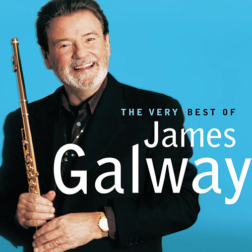 The Very Best Of James Galway by James Galway