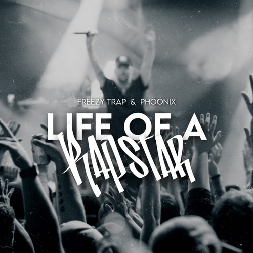 Life of a Rapstar by Freezy Trap