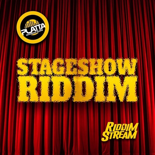 Stage Show Riddim by King Bubba Fm