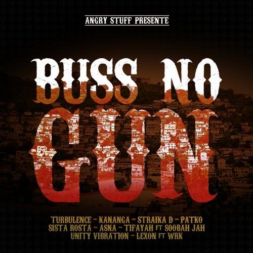 Buss No Gun : One Riddim by Various Artists