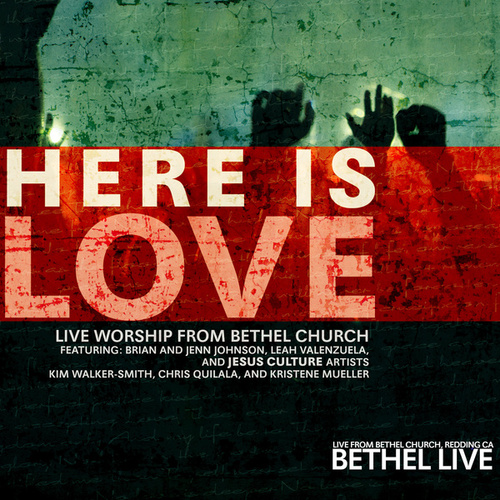 Here Is Love by Bethel Music