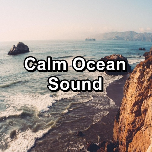 Calm Ocean Sound by Melody of Nature