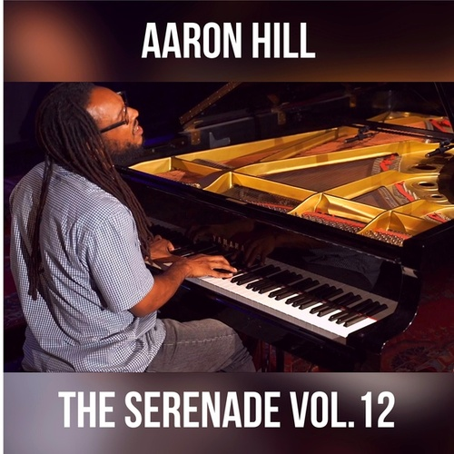 The Serenade, Vol. 12 by Aaron Hill