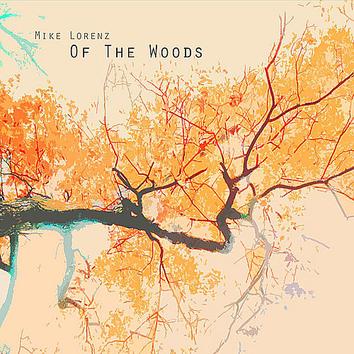 Of the Woods by Mike Lorenz