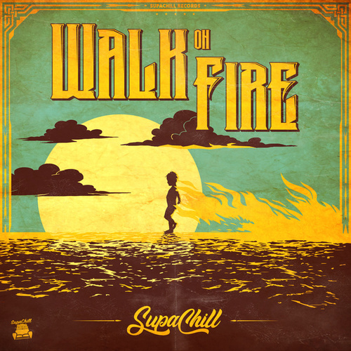 Walk on Fire by Supachill