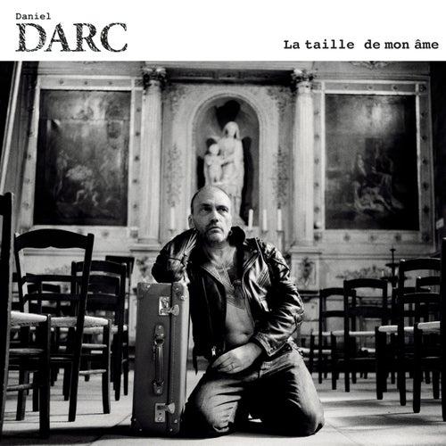 La Taille De Mon Ame by Daniel Darc