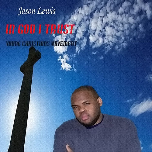 In God I Trust by Jason Lewis