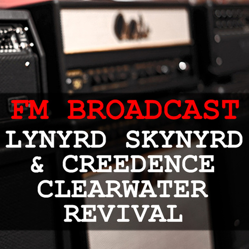FM Broadcast Lynyrd Skynyrd & Creedence Clearwater Revival de Lynyrd Skynyrd