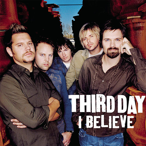 I Believe by Third Day