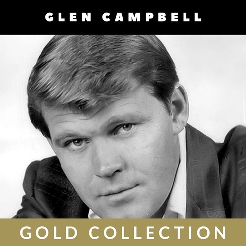 Glen Campbell - Gold Collection de Glen Campbell