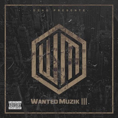 Wanted Muzik III by Deno
