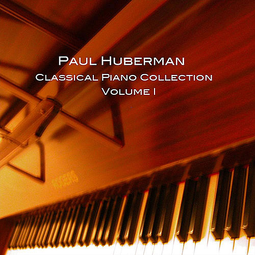 Classical Collection, Vol. I by Paul Huberman