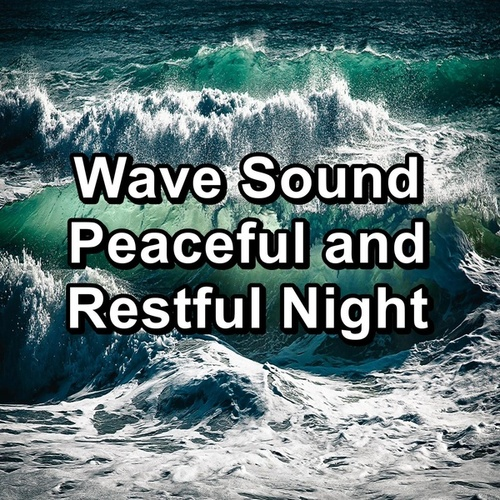 Wave Sound Peaceful and Restful Night von Sea Waves Sounds